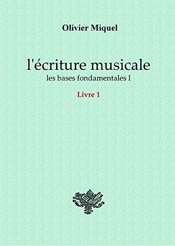 L'écriture musicale : les bases fondamentales I - LIVRE 1