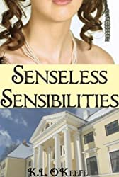 Senseless Sensibilities (A Regency Romance)