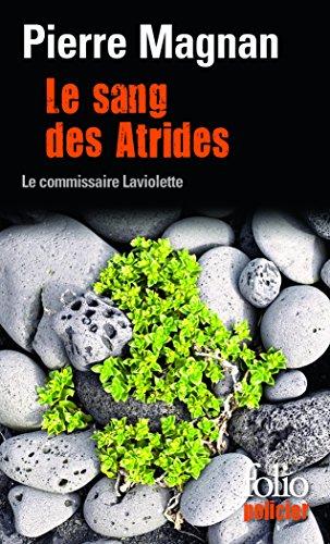 Le sang des Atrides: Une enquête du commissaire Laviolette par Pierre Magnan