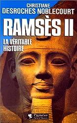Ramsès II. La Véritable Histoire