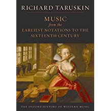 [(The Oxford History of Western Music: Music from the Earliest Notations to the Sixteenth Century)] [By (author) Richard Taruskin] published on (August, 2009)