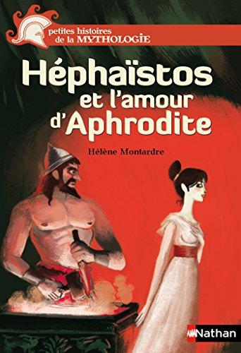 Héphaïstos Et Lamour Daphrodite Petit Hist Myth T 15