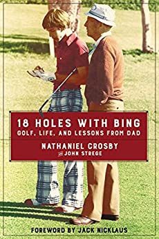 18 Holes with Bing: Golf, Life, and Lessons from Dad (English Edition)
