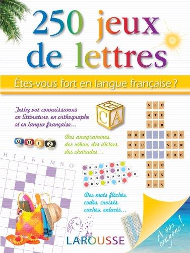 250 jeux de lettres - Êtes-vous fort en langue française ?