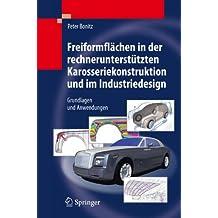 Freiformflächen in der rechnerunterstützten Karosseriekonstruktion und im Industriedesign: Grundlagen und Anwendungen