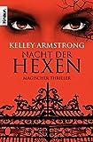 Nacht der Hexen: Women of the Otherworld 3 (Die Otherworld-Reihe, Band 3) - Kelley Armstrong