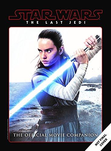 Star Wars: The Last Jedi: The Official Movie Companion: 2
