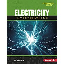 Electricity Investigations (Key Questions in Physical Science (Alternator Books ™))