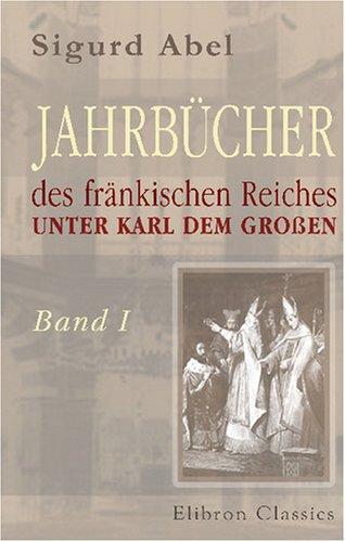jahrbucher-des-frankischen-reiches-unter-karl-dem-grossen-bearbeitet-von-bernhard-simson-band-1-768-