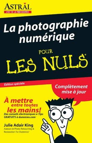 La Photographie Numerique pour les Nuls (For Dummies) par Julie Adair King