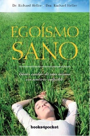 Egoísmo sano (Books4pocket crec. y salud)