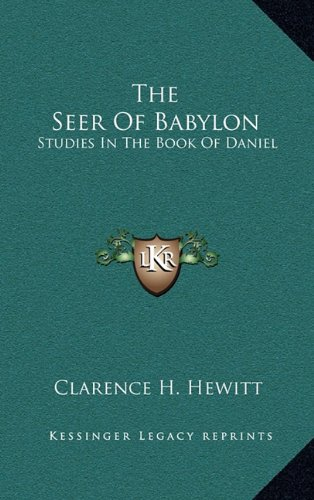 The Seer of Babylon: Studies in the Book of Daniel