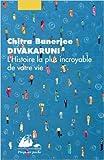 Telecharger Livres L histoire la plus incroyable de votre vie de Chitra Banerjee Divakaruni Melanie Basnel Traduction 2 mai 2013 (PDF,EPUB,MOBI) gratuits en Francaise