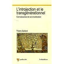L'introjection et le transgénérationnel : Connaissance de soi et aliéniation