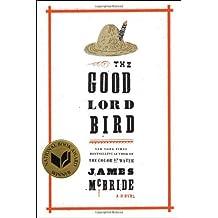 The Good Lord Bird: A Novel by James McBride (2013-08-20)