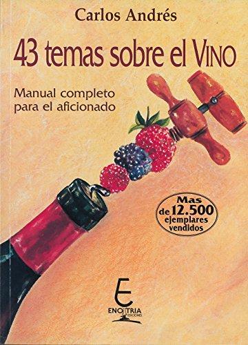 43 Temas sobre el Vino: Manual completo para el aficionado