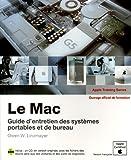 Telecharger Livres Le Mac Guide d entretien pour les systemes portables et de bureau CD Rom (PDF,EPUB,MOBI) gratuits en Francaise