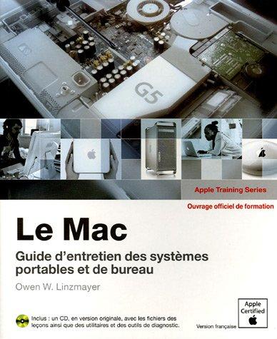 Le Mac : Guide d'entretien pour les systèmes portables et de bureau (CD-Rom)