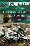 The German Army on the Somme 1914-1916