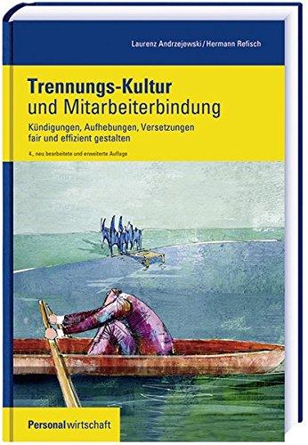 Trennungs-Kultur und Mitarbeiterbindung (Personalwirtschaft Buch)
