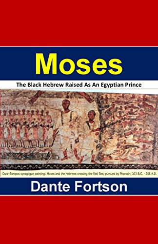 Moses: The Black Hebrew Raised As An Egyptian Prince (English Edition) por Dante Fortson