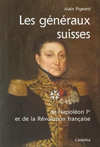 Généraux suisses, Napoléon 1er et Révolution française