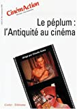 Le peplum l 'antiquite au cinema cinemaction 89