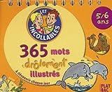 365 mots illustrés 5-6 ans