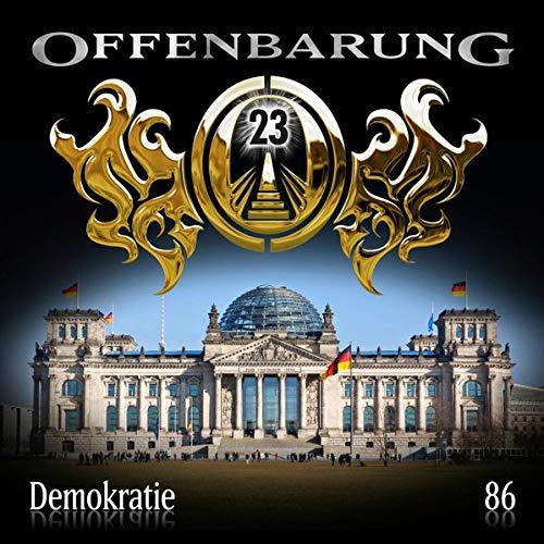 Offenbarung 23 - Folge 86: Demokratie. Hörspiel.