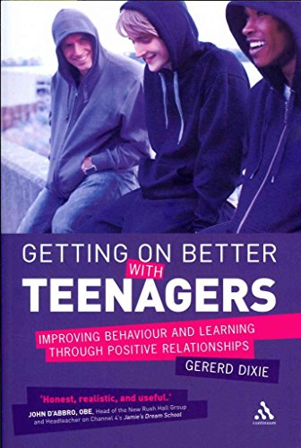 [Getting on Better with Teenagers: Improving Behaviour and Learning Through Positive Relationships] (By: Gererd Dixie) [published: January, 2012]
