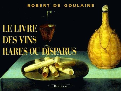 Le Livre des vins rares ou disparus