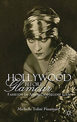 Hollywood Usa Costumes - Hollywood Before Glamour: Fashion in American Silent