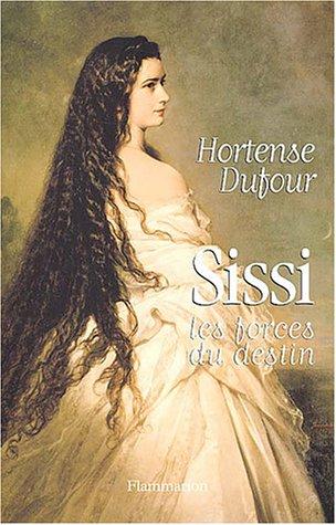 Sissi : Les Forces du destin