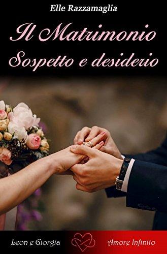 Il Matrimonio Sospetto e desiderio (II) (Italian Edition)