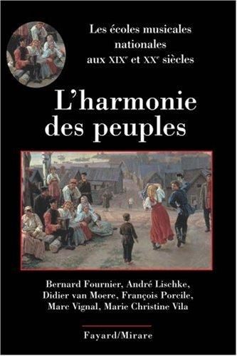L'harmonie des peuples : Les écoles musicales nationales aux XIXe et XXe siècles par Bernard Fournier