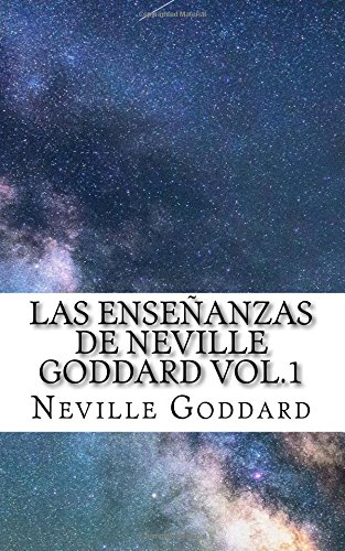 Las Enseñanzas de Neville Goddard vol.1: Volume 1 por Neville Goddard