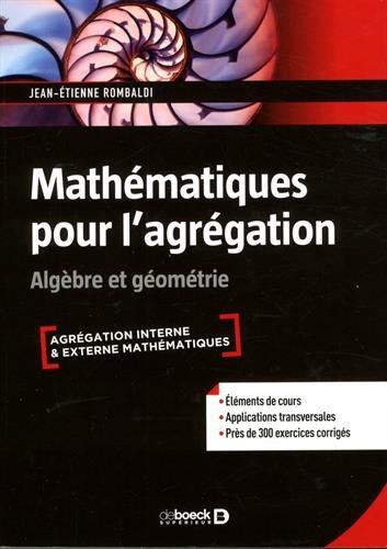 Mathématiques pour l'agrégation : Algèbre & géométrie par Jean-Etienne Rombaldi
