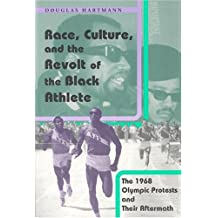 Race, Culture and the Revolt of the Black Athlete – The 1968 Olympic Protests and their Aftermath