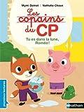 """Afficher """"Les copains du CP Tu es dans la lune, Roméo !"""""""