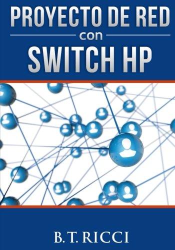 Proyecto de Red con Switch HP por B T Ricci