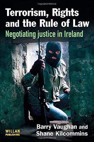 Terrorism, Rights and the Rule of Law: Negotiating Justice in Ireland by Barry Vaughan (2007-12-01)
