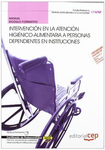 Manual Intervención en la atención higiénico-alimentaria en instituciones. Certificados de Profesionalidad (Cp - Certificado Profesionalidad) por Euroinnova Editorial S.L.