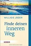 Finde deinen inneren Weg (HERDER spektrum) - Willigis Jäger