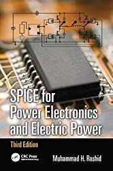 SPICE for Power Electronics and Electric Power, Third Edition (Electrical and Computer Engineering)