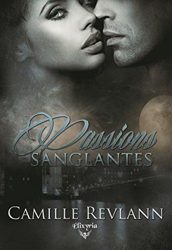 Passions Sanglantes - Camille Revlann (2017)