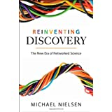 Reinventing Discovery – Th New Era of Networked Science