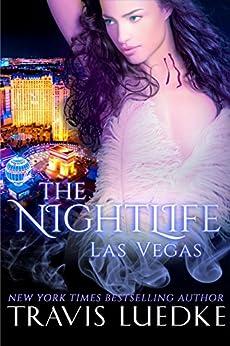 The Nightlife Las Vegas (Paranormal Love Triangle, Vampire Harem) (The Nightlife Series Book 2) (English Edition) par [Luedke, Travis]
