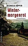 Wintermorgenrot: Kriminalroman (Kriminalromane im GMEINER-Verlag)