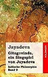 Gitagovinda, ein Singspiel von Jayadeva: Indische Philosophie Band 9
