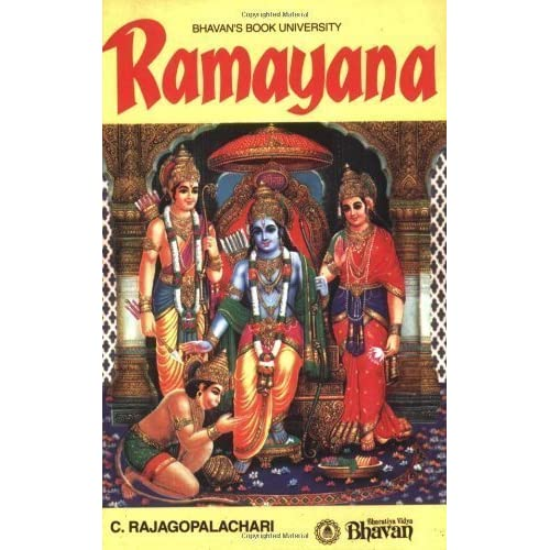 Ramayana/Over 1.3 Million Copies Sold 52 nd Edition by C. Rajagopalachari published by Bharatiya Vidya Bhavan/Mumbai/India (1951)